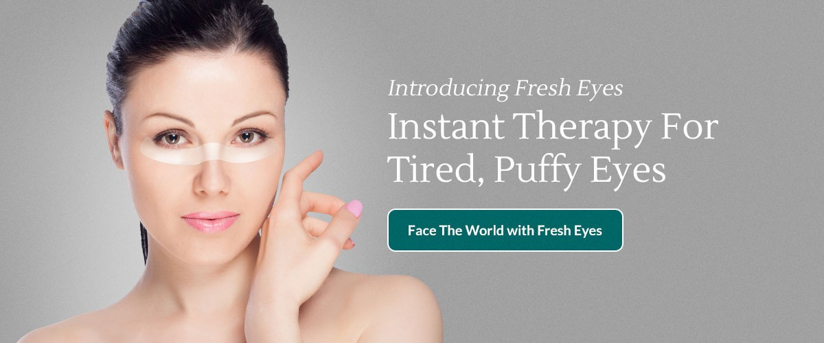 Introducing Fresh Eyes Instant Therapy For  Tired, Puffy Eyes